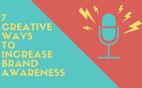 7 Creative Ways to Increase Brand Awareness