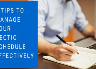 3 Tips to Manage Your Hectic Schedule Effectively