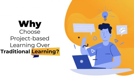 Why Choose Project-Based Learning over Traditional Learning