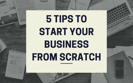 5 Tips to Start your Business from Scratch