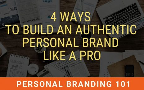 4 Ways to build an Authentic Personal Brand like a Pro