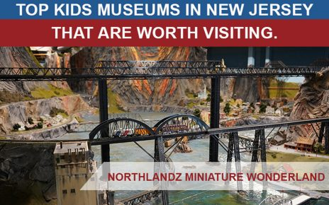 9 Kids Museums in New Jersey that are Worth Visiting