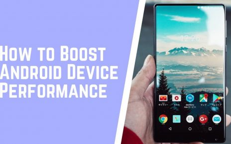 8 Ways on How to Boost Android Device Performance