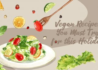 4 Vegan Recipes You Must Try this Holiday