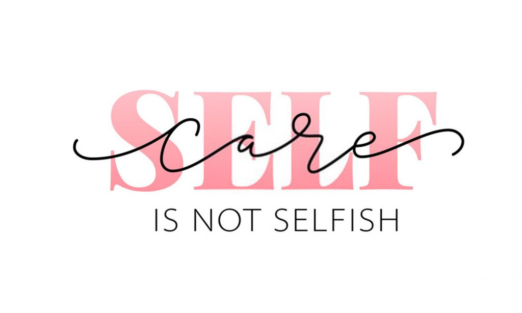 Do Not Ignore the Importance of Self-Care!