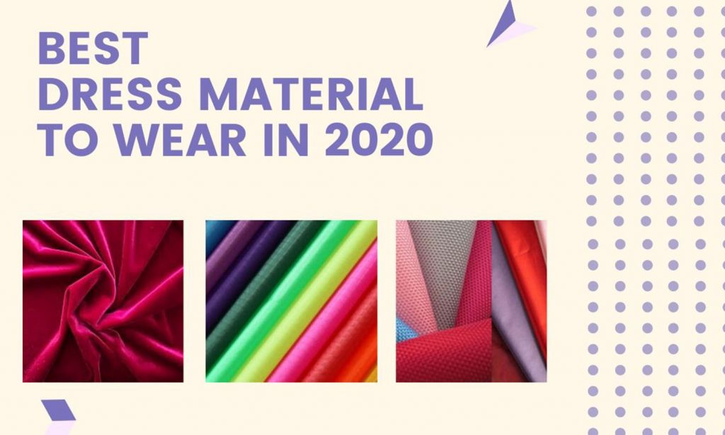 Top 10 Trendy Dress material to wear in 2020