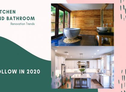 Kitchen and Bathroom Renovation Trends to Follow in 2020