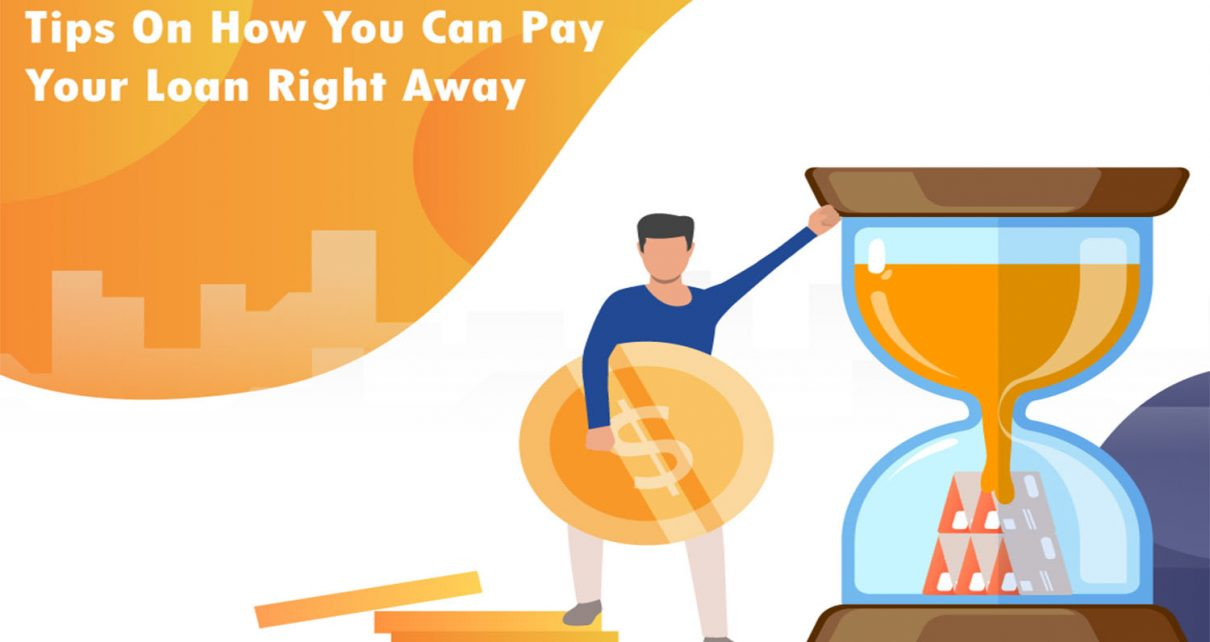 Tips On How You Can Pay Your Loan Right Away