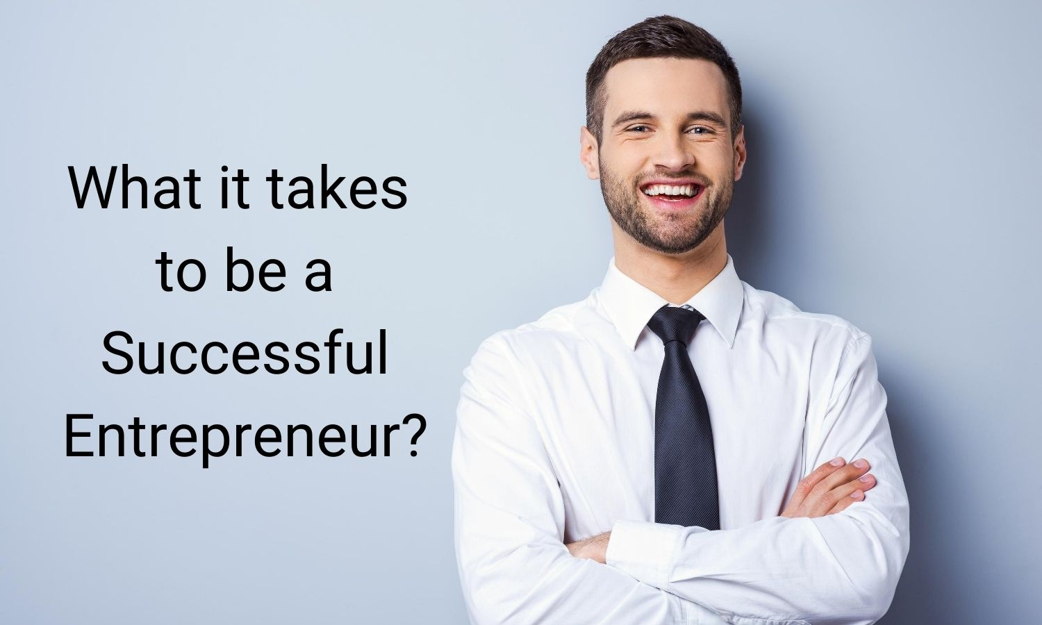 What it takes to be a Successful Entrepreneur?