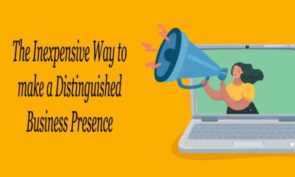 The Inexpensive Way to make a Distinguished Business Presence