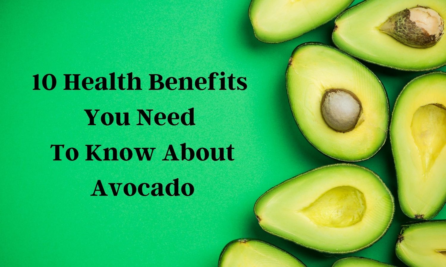 10 Health Benefits You Need To Know About Avocado