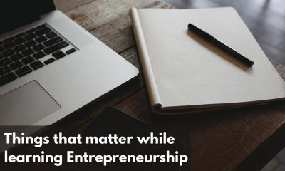 7 Things that matter while learning Entrepreneurship