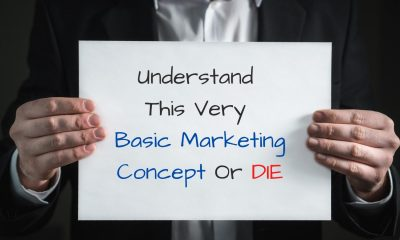 Understand This Very Basic Marketing Concept Or DIE