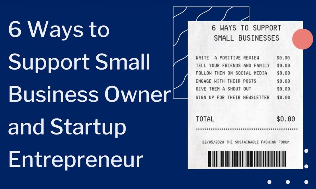 6 Ways to Support Small Business Owner and Startup Entrepreneur